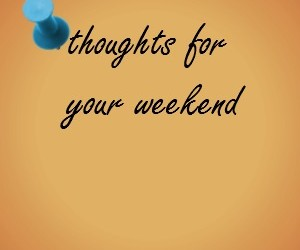 For your weekend…