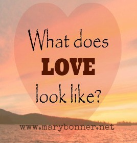 What does LOVE look like? It looks different than I thought it would look