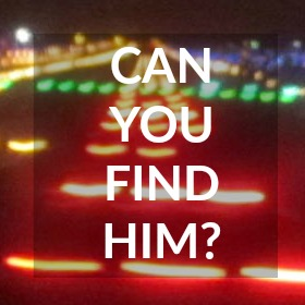 Jesus is here, he isn't hiding. Can you find Jesus?